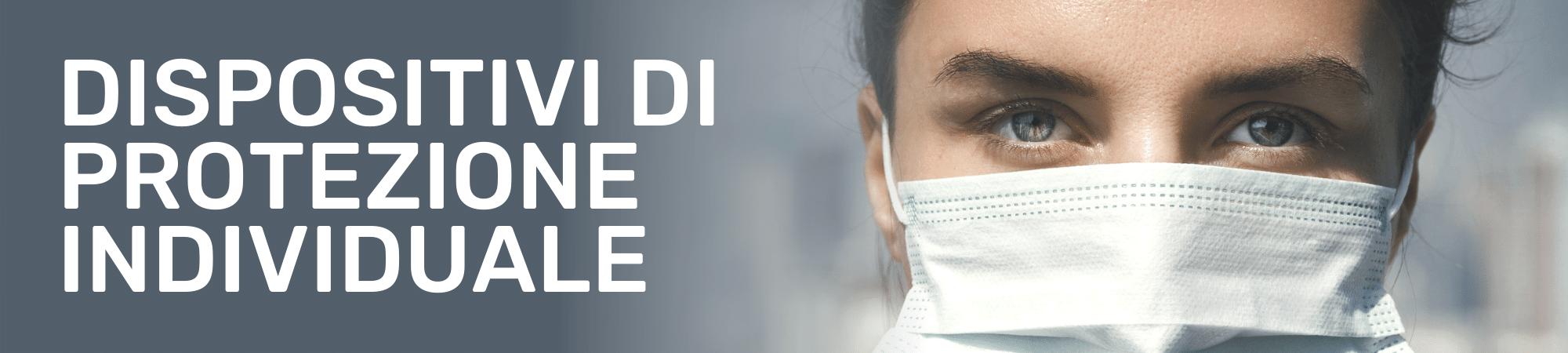 Mascherine e Dispositivi di Protezione Individuale